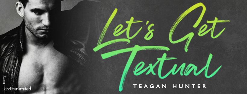 """Wrong Number, Right Guy"" Let's Get Textual, by Teagan Hunter"